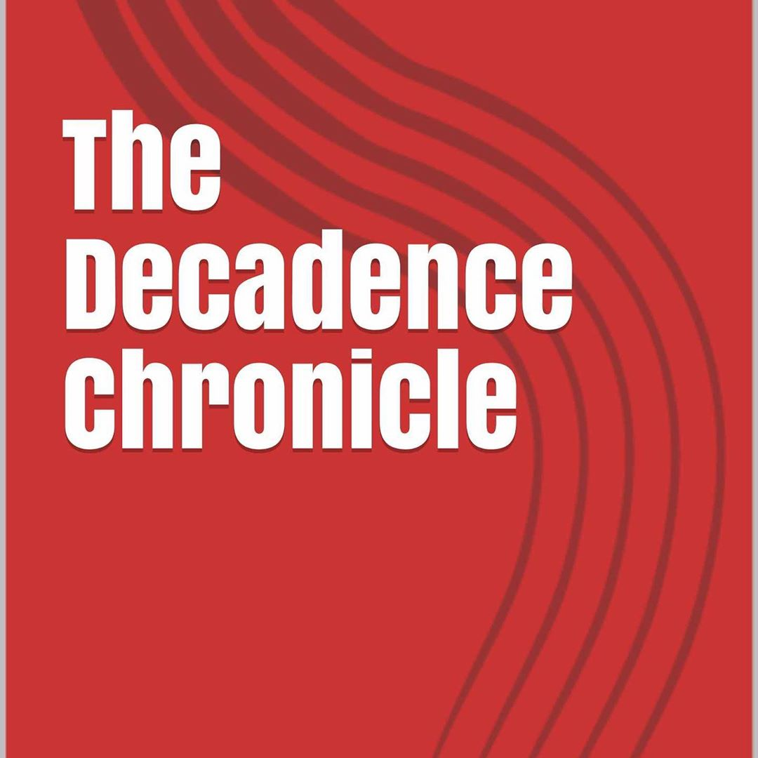 The Decadence Chronicle